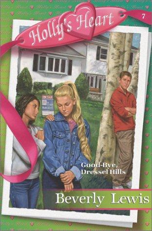 9780764225062: Good-Bye, Dressel Hills (Holly's Heart, Book 7)