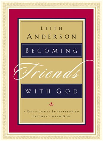 9780764225314: Becoming Friends With God: A Devotional Invitation to Intimacy With God