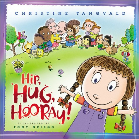 Hip, Hug, Hooray! (0764225405) by Christine Harder Tangvald