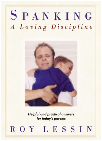 9780764225635: Spanking, a Loving Discipline: Helpful and Practical Answers for Today's Parents