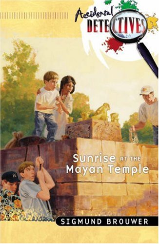 9780764225772: Sunrise at the Mayan Temple (The Accidental Detectives Series #14)