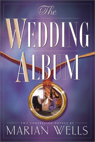 The Wedding Dress/With This Ring (The Wedding Album Series 1-2): Marian Wells