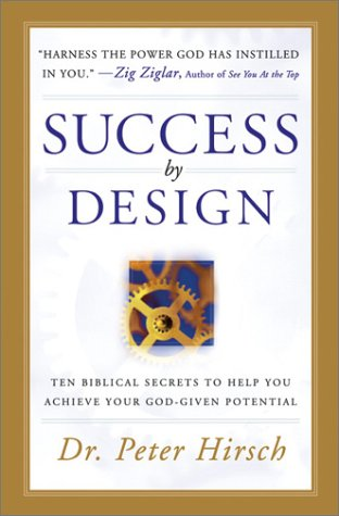 9780764226342: Success by Design: Ten Biblical Secrets to Help You Acieve Your God-Given Potential