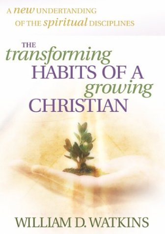 9780764226359: The Transforming Habits of a Growing Christian