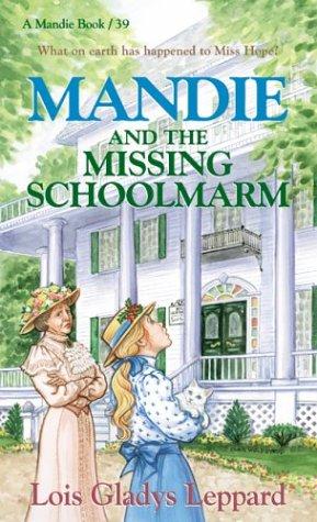 9780764226427: Mandie and the Missing Schoolmarm (Mandie, Book 39)