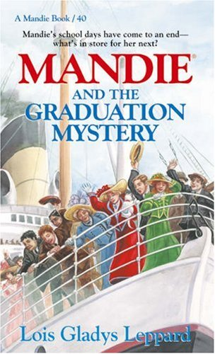 Mandie and the Graduation Mystery (Mandie, Book 40): Leppard, Lois Gladys