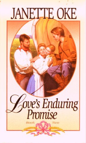Love's Enduring Promise (Love Comes Softly Book: Oke, Janette