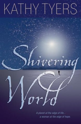 9780764226762: Shivering World (Tyers, Kathy)