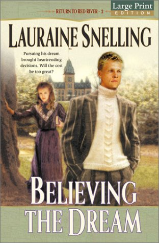 9780764226847: Believing the Dream (Return to Red River)