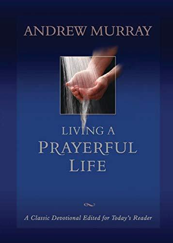 9780764227158: Living a Prayerful Life