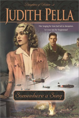 Somewhere a Song (Daughters of Fortune, Book 2) (0764227211) by Judith Pella