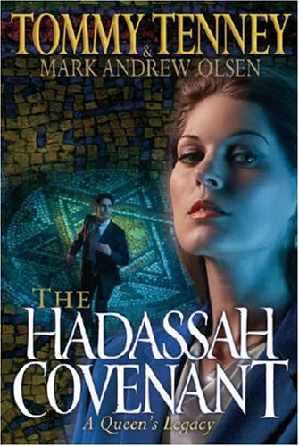 The Hadassah Covenant (076422736X) by Mark Andrew Olsen; Tommy Tenney