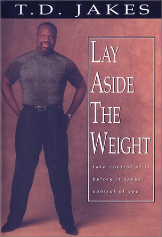 9780764227493: Lay Aside the Weight: Take Control of It Before It Takes Control of You (Combined Book and Workbook)