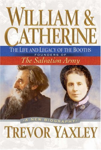 WILLIAM & CATHERINE The Life and Legacy: Yaxley, Trevor