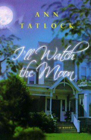 9780764227646: I'll Watch the Moon: A Novel
