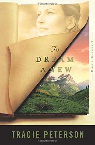 9780764227714: To Dream Anew (Heirs of Montana #3) (Volume 3)