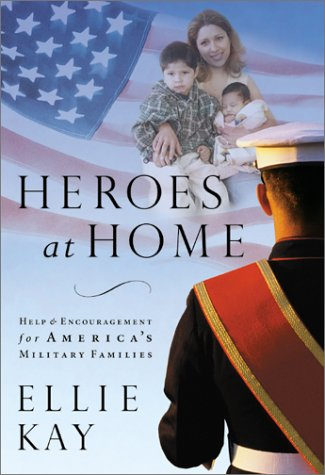 9780764227899: Heroes at Home: Help and Hope for America's Military Families