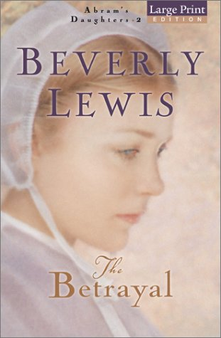 9780764228063: The Betrayal (Abram's Daughters)