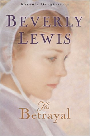 9780764228070: The Betrayal (Abram's Daughters)