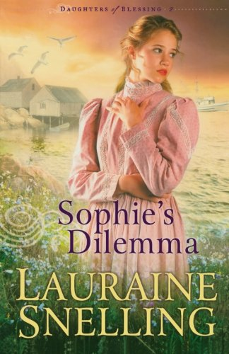 9780764228100: Sophie's Dilemma (Daughters of Blessing #2)