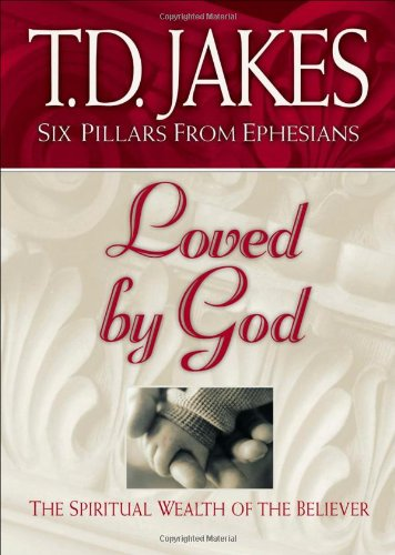 9780764228391: Loved by God: The Spiritual Wealth of the Believer (Six Pillars From Ephesians)