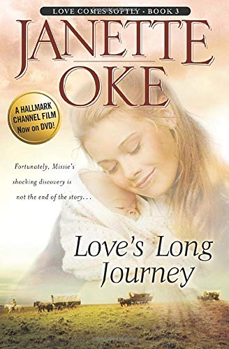Love's Long Journey (Love Comes Softly Book: Oke, Janette