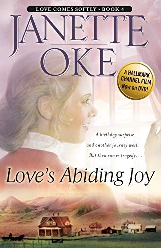9780764228513: Love's Abiding Joy (Love Comes Softly Series #4) (Volume 4)