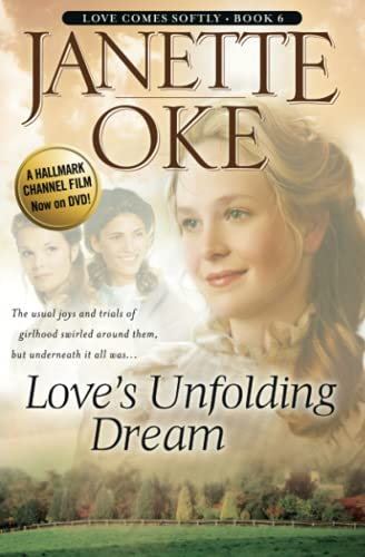 9780764228537: Love's Unfolding Dream: Volume 6 (Love Comes Softly)