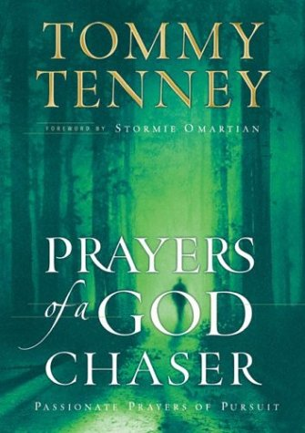 Prayers of a God Chaser (God Chasers) (0764228692) by Tommy Tenney