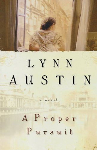 A Proper Pursuit (0764228919) by Lynn Austin