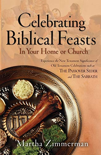 9780764228971: Celebrating Biblical Feasts: In Your Home or Church