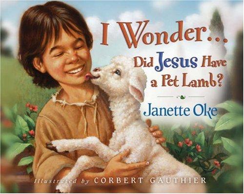 9780764229015: I Wonder...Did Jesus Have a Pet Lamb?