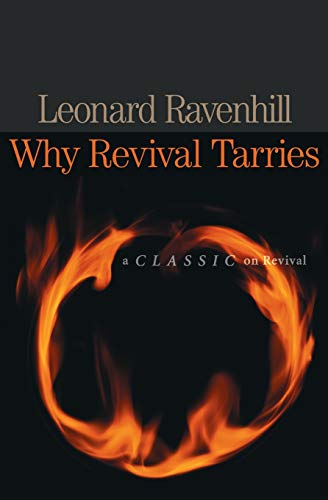 Why Revival Tarries (0764229052) by Leonard Ravenhill
