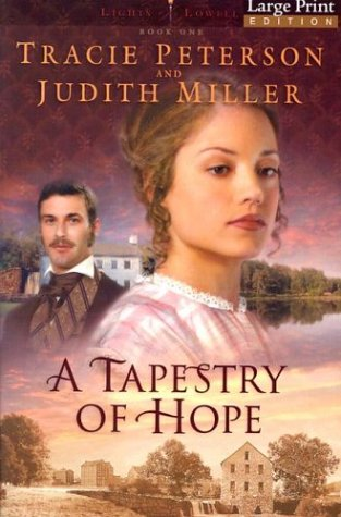9780764229107: A Tapestry of Hope (Lights of Lowell Series #1)