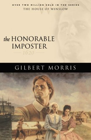 9780764229145: The Honorable Imposter: 1620 (The House of Winslow #1)