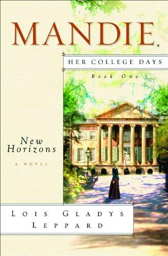 New Horizons (Mandie: Her College Days): Leppard, Lois Gladys