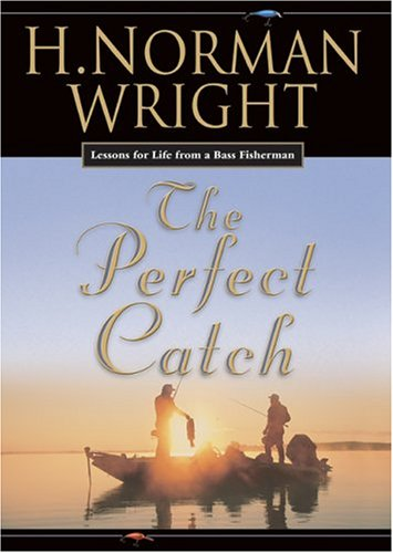 9780764229442: The Perfect Catch: Lessons For Life From A Bass Fisherman