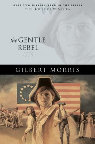 9780764229473: The Gentle Rebel: 1775 (The House of Winslow #4)
