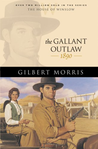 9780764229596: The Gallant Outlaw: 1890 (The House of Winslow #15)