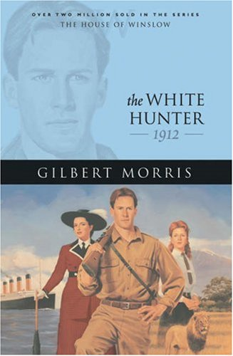 9780764229664: The White Hunter: 1912 (The House of Winslow #22)