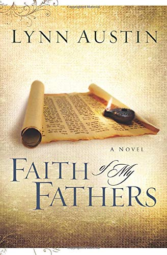 Faith of My Fathers (Chronicles of the Kings #4) (Volume 4) (0764229923) by Lynn Austin