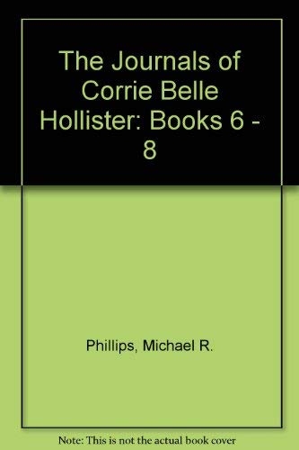9780764281129: The Journals of Corrie Belle Hollister: Books 6 - 8