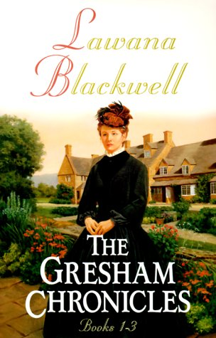 9780764284625: The Gresham Chronicles, Books 1-3 (The Widow of Larkspur Inn / The Courtship of the Vicar's Daughter / The Dowry of Miss Lydia Clark)