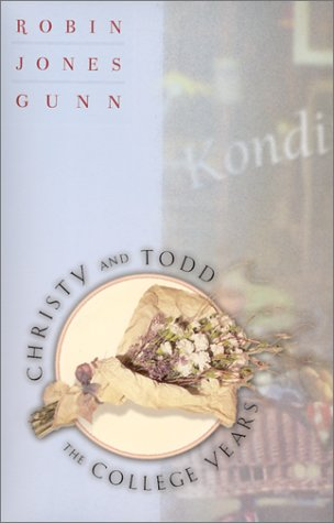 Until Tomorrow / As You Wish / I Promise (Christy & Todd: The College Years): Gunn, ...