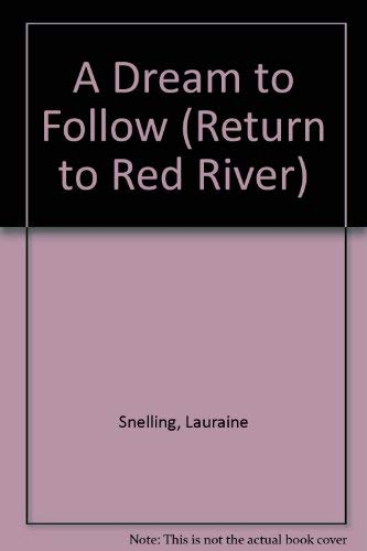 9780764288562: A Dream to Follow (Return to Red River #1)