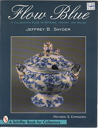 9780764300042: Flow Blue: A Collector's Guide to Pattern, History and Values (Schiffer Book for Collectors)
