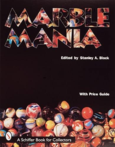 Marble Mania -- With Price Guide: Block, Stanley