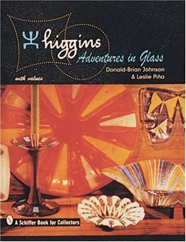 9780764300219: Higgins: Adventures in Glass (Schiffer Book for Collectors)