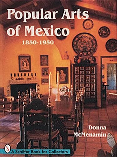 9780764300264: Popular Arts of Mexico 1850-1950 (Schiffer books for collectors)