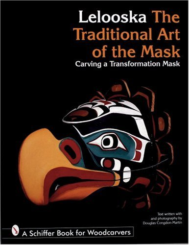 9780764300288: Lelooska: The Traditional Art of the Mask : Carving a Transformation Mask